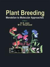 Plant Breeding: Mendelian to Molecular Approaches