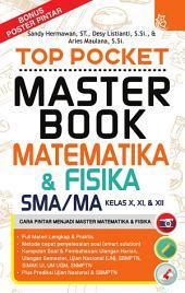 Top Pocket Master Book Matematika & Fisika SMA/MA Kelas X, XI, & XII: Cara Pintar Menjadi Master Matematika & Fisika