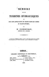 Mémoire sur les turbines hydrauliques et sur leur application en grand dans les usines et manufactures