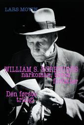 William S. Burroughs – narkoman, bøsse, forfatter