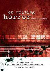 On Writing Horror: A Handbook by the Horror Writers Association, Edition 2