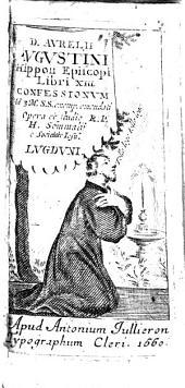 D. Aurelii Augustini,... Libri XIII confessionum... opera et studio R. P. H. Sommalii,...