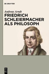 Friedrich Schleiermacher als Philosoph