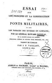 Essai sur les principes et la construction des ponts militaires, et sur les passages des rivieres en campagne. Trad. de l'Anglais par J. P. Vaillant