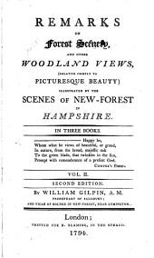 Remarks on Forest Scenery, and Other Woodland Views, (relative Chiefly to Picturesque Beauty): Illustrated by the Scenes of New-Forest in Hampshire...