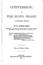 Confession: Or, The Blind Heart. A Domestic Story, Volume 4