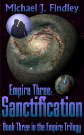 Empire 3: Sanctification: Book Three in the Empire Trilogy
