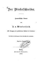 Der Winkelschreiber: Humoristischer Roman von A. v Winterfeld. Mit Benützung des gleichbetitelten Lustspiels des Verfassers, Band 2