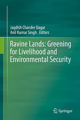 Ravine Lands  Greening for Livelihood and Environmental Security PDF