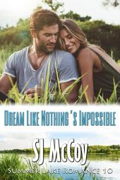 Dream Like Nothing's Impossible: April and Eddie (Summer Lake 10)