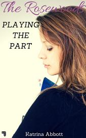 Playing The Part (The Rosewoods #3)