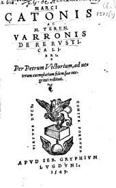Marci Catonis ac M. Teren. Varronis de re rustica libri