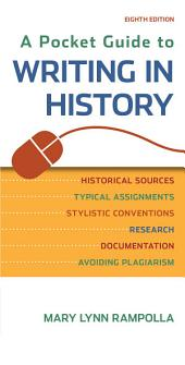A Pocket Guide to Writing in History: A PDF-style e-Book, Edition 8