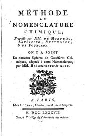 Méthode de nomenclature chimique, proposée par MM. de Morveau, Lavoisier, Bertholet, & de Fourcroy. On y a joint un nouveau systême de caractères chimiques, adaptés à cette nomenclature, par MM. Hassenfratz & Adet