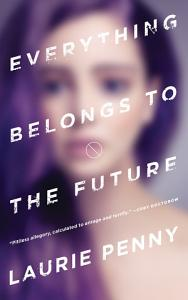 Everything Belongs to the Future Book