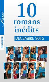 10 romans inédits Azur + 1 gratuit (no3655 à 3664 - décembre 2015)