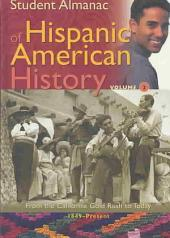 Student Almanac of Hispanic American History: From the California Gold Rush to today, 1849-present