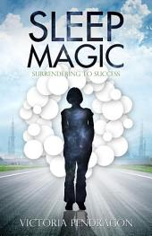 Sleep Magic: Surrendering to Success
