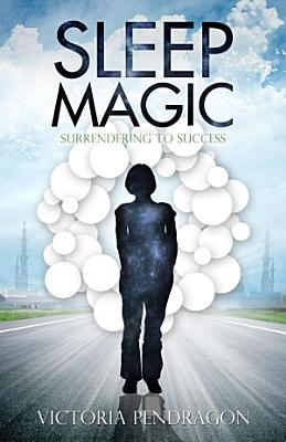 Sleep Magic  Surrendering to Success