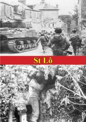 St Lô (7 July - 19 July, 1944) [Illustrated Edition]