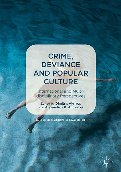 Crime  Deviance and Popular Culture