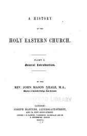 A History of the Holy Eastern Church: General introduction. 2 vols