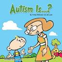 Autism Is      Book