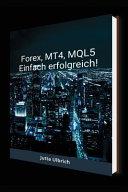 Forex  Mt4  Mql5   Einfach Erfolgreich  PDF