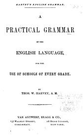 A Practical Grammar of the English Language: For the Use of Schools of Every Grade