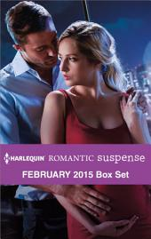 Harlequin Romantic Suspense February 2015 Box Set: Carrying His Secret\Operation Power Play\Silken Threats\Taken by the Con