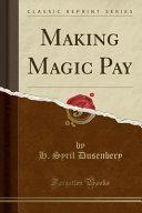 Making Magic Pay (Classic Reprint)