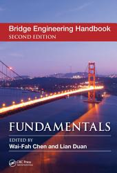 Bridge Engineering Handbook, Second Edition: Fundamentals, Edition 2