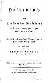 Heldenbuch: Ein Denkmal der Großthaten in den Befreiungskriegen von 1808 bis 1815