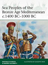 Sea Peoples of the Bronze Age Mediterranean c.1400 BC–1000 BC