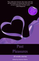 Past Pleasures: Erotica set in times past
