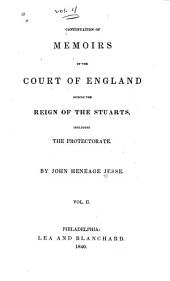 Memoirs of the Court of England During the Reign of the Stuarts: Including the Protectorate, Volume 2