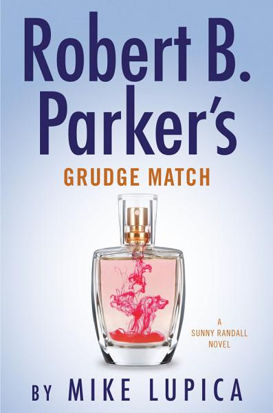 Download Robert B  Parker s Grudge Match Book