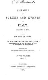 Narrative of Scenes and Events in Italy: From 1847 to 1849 Including the Siege of Venice, Volume 1