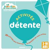 Le bien-être de mon enfant - Activités détente: 35 activités pour favoriser la relaxation de votre enfant, pour les 3-10 ans