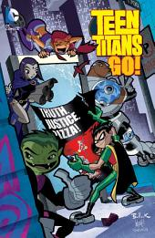 Teen Titans Go!: Truth, Justice, Pizza: Volume 1
