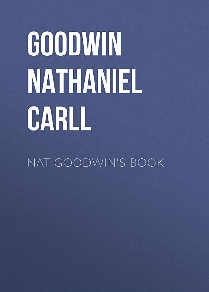Download Nat Goodwin s Book Book