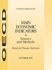 Main Economic Indicators - Sources and Methods Domestic Finance Statistics: Domestic Finance Statistics