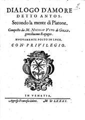 Dialogo d'amore detto Antos, secondo la mente di Platone. Composto da m. Nicolò Vito di Gozze, gentilhuomo ragugeo