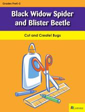 Black Widow Spider and Blister Beetle: Cut and Create! Bugs