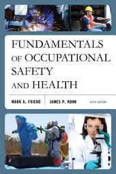 Fundamentals of Occupational Safety and Health: Edition 6