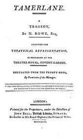 British Theatre: Tamerlane, by N. Rowe. 1792. The revenge, by Edward Young. 1792. Theodosius, by Nathaniel Lee. 1793