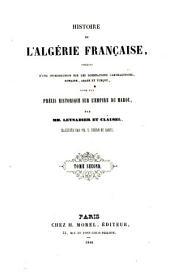Histoire de l'Algérie française: précédée d'une introduction sur les dominations carthaginoise, romaine, arabe et turque : suivie d'un précis historique sur l'empire du Maroc, Volume2