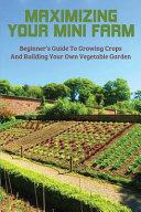 Maximizing Your Mini Farm