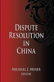 Dispute Resolution in China