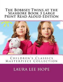 The Bobbsey Twins at the Seashore Book 3 Large Print Read Aloud Edition PDF